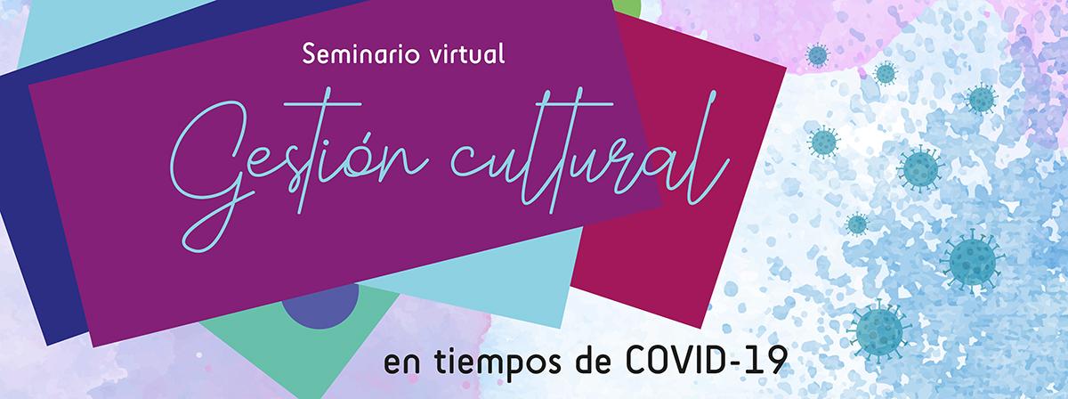 Seminario virtual de gestión cultural